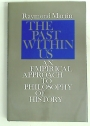 The Past Within Us: An Empirical Approach to Philosophy of History.