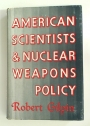 American Scientists and Nuclear Weapons Policy.