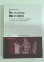 Reinstating the Hoplite: Arms, Armour and Phalanx Fighting in Archaic and Classical Greece.