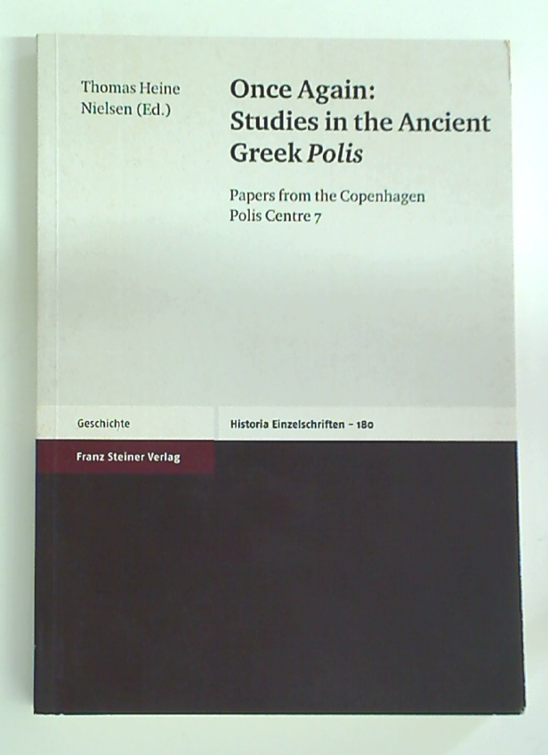 Once Again: Studies in the Ancient Greek Polis. Papers from the Copenhagen Polic Centre, 7.