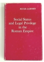 Social Status and Legal Privilege in the Roman Empire.