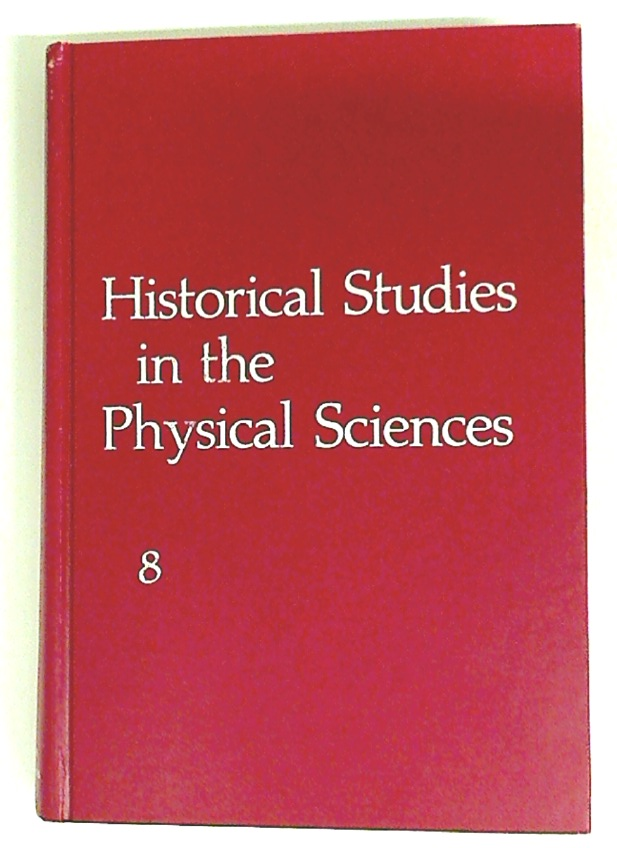 Historical Studies in the Physical Sciences. Volume 8.