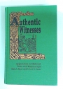 Authentic Witnesses. Approaches to Medieval Texts and Manuscripts.