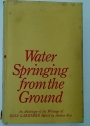 Water Springing from the Ground. An Anthology of the Writings of Rolf Gardiner.