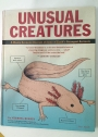 Unusual Creatures. A Mostly Accurate Account of Some of Earth's Strangest Animals.