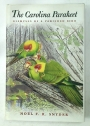 The Carolina Parakeet. Glimpses of a Vanished Bird.