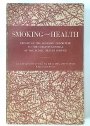 Smoking and Health. Report to the Advisory Committee to the Surgeon General of the Public Health Service. First Edition.
