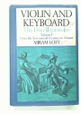 Violin and Keyboard: The Duo Repertoire. Volume 1 and Volume 2. From the Seventeenth Century to Mozart and from the Seventeenth Century to the Present .