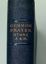 The Book of Common Prayer and Administration of the Sacraments, and Other Rites and Ceremonies of the Church According to the Use of The Church of England together with the Psalms of David.