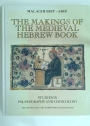 The Makings of the Medieval Hebrew Book: Studies in Palaeography and Codicology.