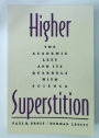 Higher Superstition. The Academic Left and its Quarrels with Science.