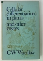 Cellular Diffentiation in Plants and other essays.