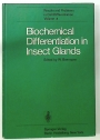 Biochemical Differentiation in Insect Glands. Results and Problems in Cell Differentiation vol 8.