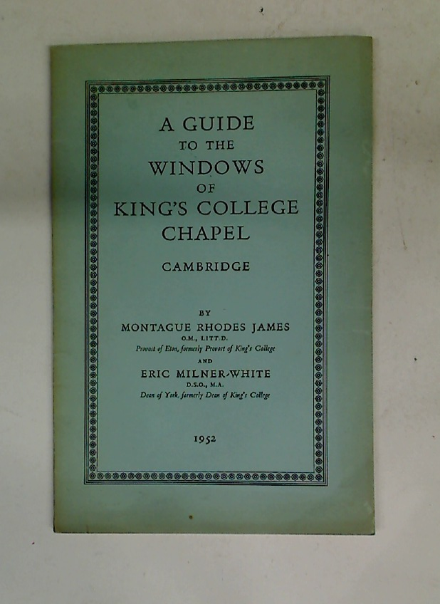 A Guide to the Windows of King's College Chapel, Cambridge. 3rd ed.