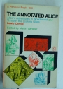 The Annotated Alice: 'Alice's Adventures in Wonderland' and 'Through the Looking Glass'. Ed. Martin Gardner.