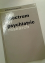 The Spectrum of Psychiatric Research.