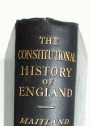 The Constitutional History of England. A Course of Lectures.
