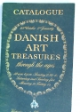 Danish Art Treasures through the Ages, 28th October - 2nd January: Catalogue.