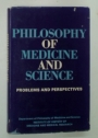 Philosophy of Medicine and Science: Problems and Perspectives.