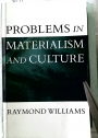 Problems in Materialism and Culture: Selected Essays.