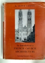 An Introduction to French Church Architecture.