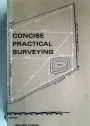 Concise Practical Surveying.