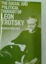 The Social and Political Thought of Leon Trotsky.
