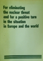 For Eliminating the Nuclear Threat and for a Positive Turn in the Situation in Europe and the World.