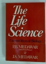 The Life Science: Current Ideas of Biology.
