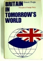 Britain in Tomorrow's World: Principles of Foreign Policy.