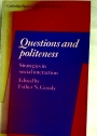 Questions and Politeness: Strategies in Social Interaction.