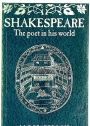 Shakespeare. The Poet in his World.