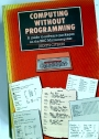 Computing without Programming: A Guide to Software Packages on the BBC Microcomputer.