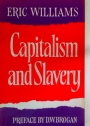 Capitalism and Slavery. Introduction by D W Brogan.