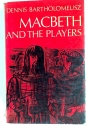 Macbeth and the Players.