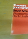 These are Your Markets: A Guide to Trading Conditions and Establishing a Business in South Africa.