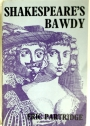 Shakespeare's Bawdy: A Literary and Psychological Essay and a Comprehensive Glossary.