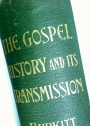The Gospel History and its Transmission.