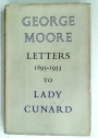 George Moore: Letters 1895 - 1933 to Lady Cunard.