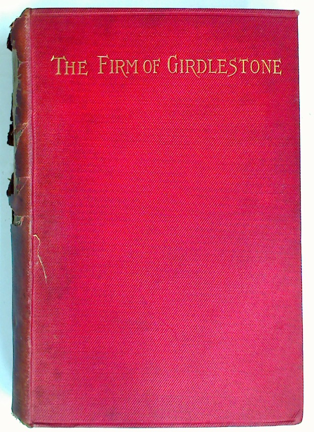 The Firm of Girdlestone. A Romance of the Unromantic.