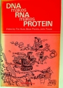 DNA makes RNA makes Protein.