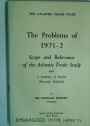 The Problems of 1971 - 1972. Scope and Relevance of the Atlantic Trade Study with a Summary of Studies Previously Published.