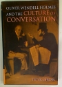 Oliver Wendell Holmes and the Culture of Conversation.