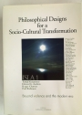 Philosophical Designs for a Socio - Cultural Transformation.
