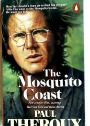 The Mosquito Coast.