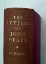 The Letters of John Keats. Edited by Maurice Buxton Forman. Fourth Edition with Revisions and Additional Letters.