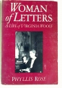 Woman of Letters. A Life of Virginia Woolf.