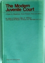 The Modern Juvenile Court. A Guide for Magistrates, Social Workers, Police and Others.