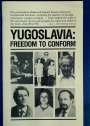 Yugoslavia: Freedom to Conform.