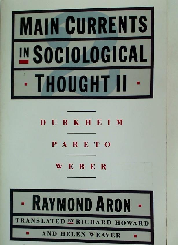 Main Currents in Sociological Thought. Volume 2 only. Durkheim, Pareto, Weber.